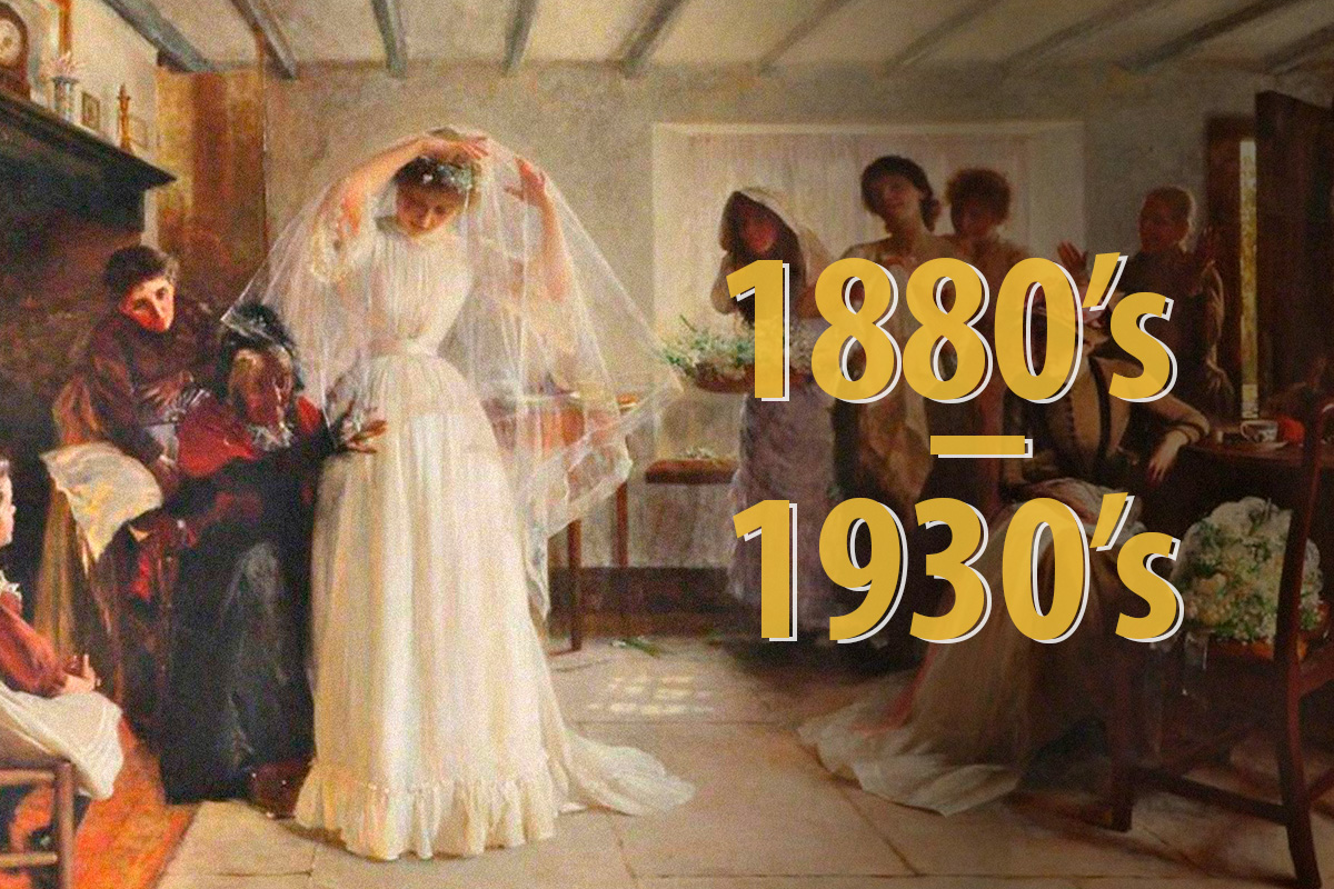 Wedding Fashion, 1880s – 1930s